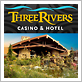 Three Rivers Casino & Hotel