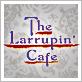 The Larrupin' Cafe