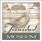 Trinidad Museum