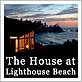 The House at Lighthouse Beach