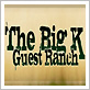 The Big K Guest Ranch